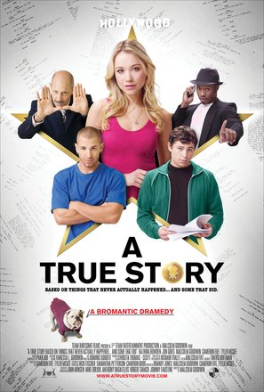 A True Story. Based on Things That Never Actually Happened. ...And Some That Did.