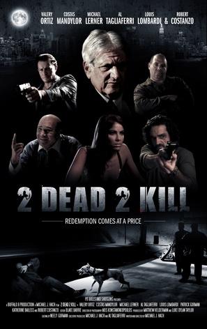 2 Dead 2 Kill - Movie Poster (thumbnail)