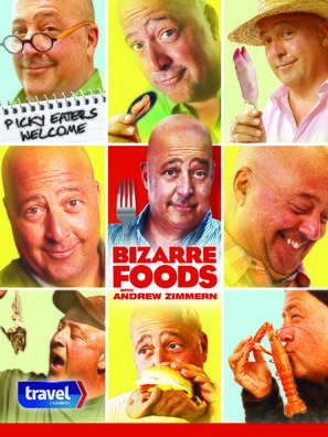 """Bizarre Foods with Andrew Zimmern"""