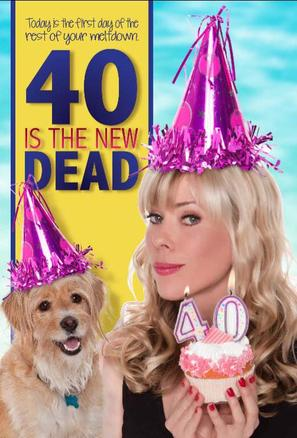 40 Is the New Dead