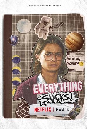 """""""Everything Sucks!"""""""