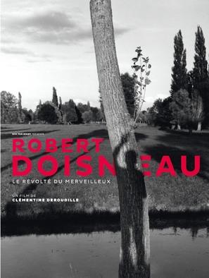 Robert Doisneau, le révolté du merveilleux
