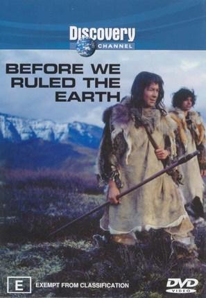 """Before We Ruled the Earth"""