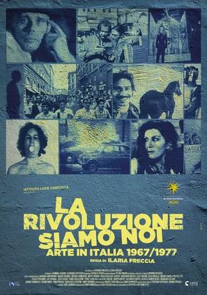 La Rivoluzione Siamo Noi (Arte in Italia 1967/1977)