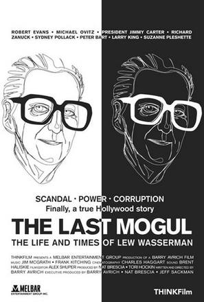 The Last Mogul: Life and Times of Lew Wasserman