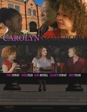 Carolyn Somebody - Movie Poster (thumbnail)