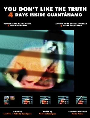 You Don't Like the Truth: 4 Days Inside Guantanamo - British Movie Poster (thumbnail)