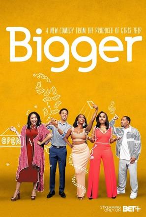 """""""Bigger"""""""