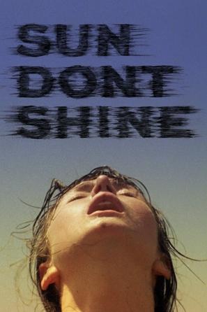 Sun Don't Shine - Movie Cover (thumbnail)