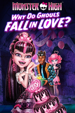 Monster High: Why Do Ghouls Fall in Love? - DVD cover (thumbnail)