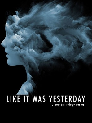 """""""Like It Was Yesterday"""" - Movie Poster (thumbnail)"""