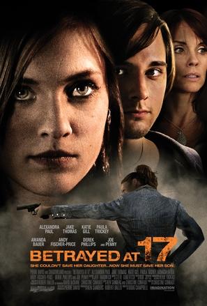 Betrayed at 17 - Movie Poster (thumbnail)