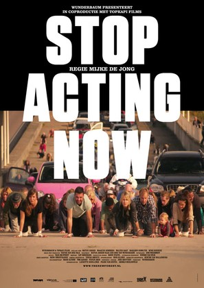 Stop Acting Now - Dutch Movie Poster (thumbnail)