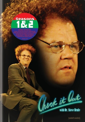 """Check It Out! with Dr. Steve Brule"""