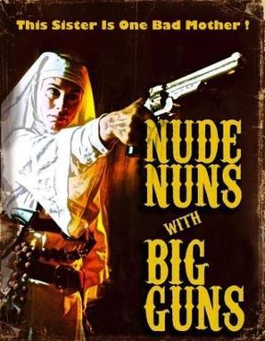 Nude Nuns with Big Guns - Movie Poster (thumbnail)