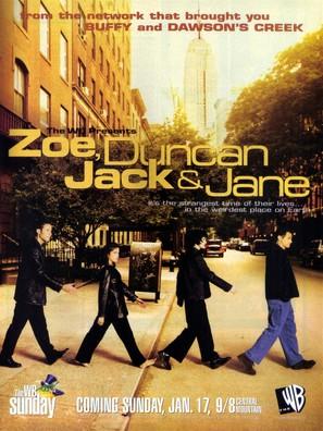 """""""Zoe, Duncan, Jack & Jane"""""""