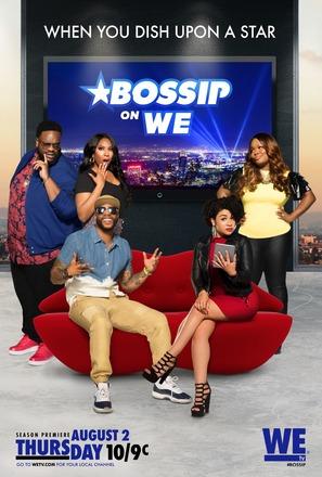 """""""Bossip on WEtv"""""""
