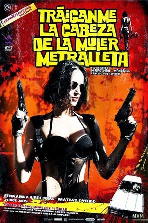 Tráiganme la cabeza de la mujer metralleta - Chilean Movie Poster (thumbnail)