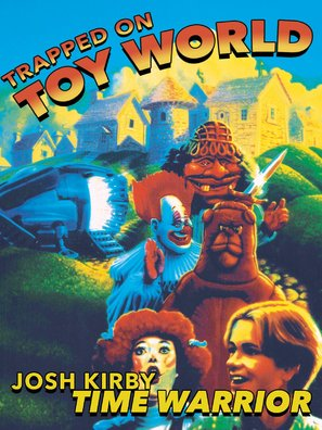 Josh Kirby... Time Warrior: Chapter 3, Trapped on Toyworld - Movie Poster (thumbnail)