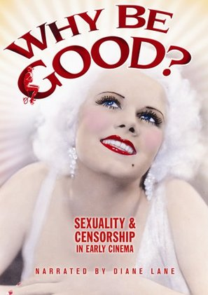Why Be Good? Sexuality & Censorship in Early Cinema - Movie Poster (thumbnail)