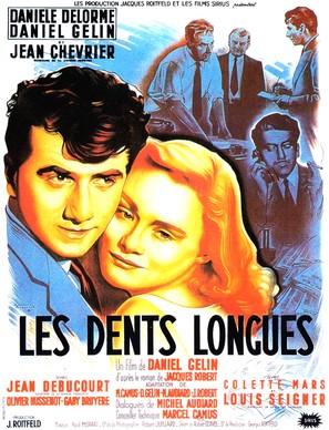 Dents longues, Les