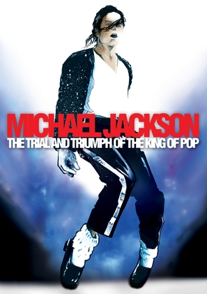 Michael Jackson: The Trial and Triumph of the King of Pop - DVD cover (thumbnail)