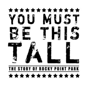 You Must Be This Tall: The Story of Rocky Point Park - Logo (thumbnail)