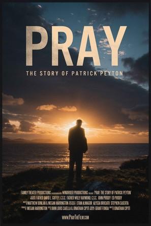 Pray: The Story of Patrick Peyton - Movie Poster (thumbnail)