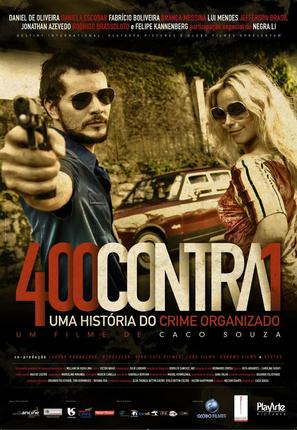 400 Contra 1 - Uma História do Crime Organizado - Brazilian Movie Poster (thumbnail)