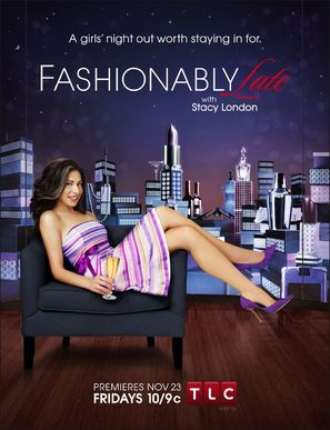 """Fashionably Late with Stacy London"" - poster (thumbnail)"
