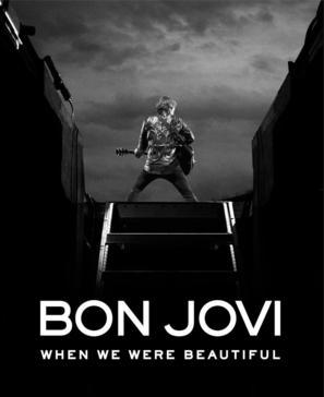 Bon Jovi: When We Were Beautiful - Movie Poster (thumbnail)