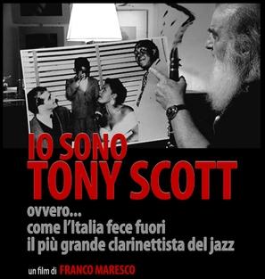 Io sono Tony Scott, ovvero come l'Italia fece fuori il più grande clarinettista del jazz