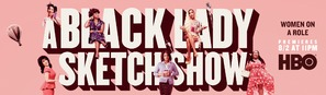 """A Black Lady Sketch Show"""