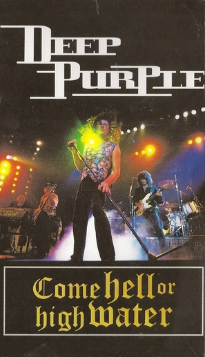 Deep Purple: Come Hell or High Water - VHS cover (thumbnail)