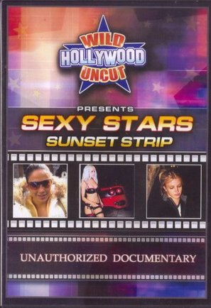 Wild Hollywood Uncut Presents: Sexy Stars, Sunset Strip - DVD movie cover (thumbnail)