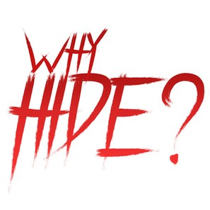 Why Hide?