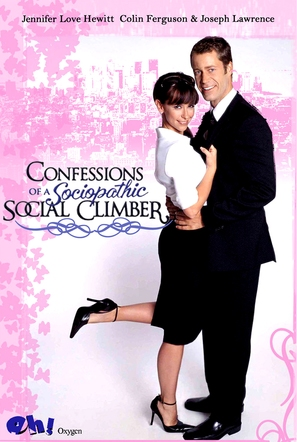 Confessions of a Sociopathic Social Climber - Movie Poster (thumbnail)