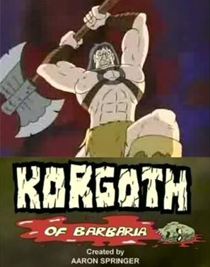 """Korgoth of Barbaria"""