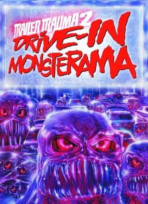 Trailer Trauma 2: Drive-In Monsterama - Movie Cover (thumbnail)