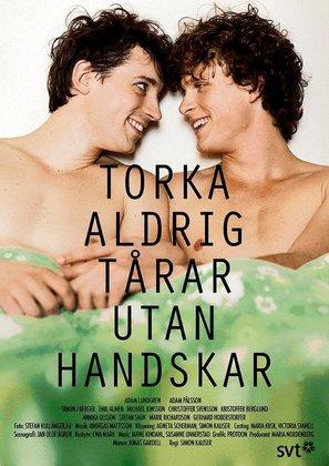 """""""Torka aldrig tårar utan handskar"""" - Swedish Movie Poster (thumbnail)"""