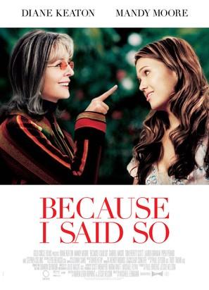Because I Said So - Movie Poster (thumbnail)