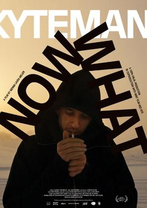 Kyteman - Now What? - Dutch Movie Poster (thumbnail)