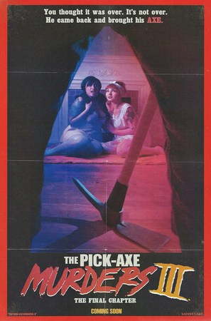 The Pick-Axe Murders Part III: The Final Chapter
