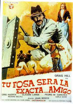 Tu fosa será la exacta... amigo - Spanish Movie Poster (thumbnail)