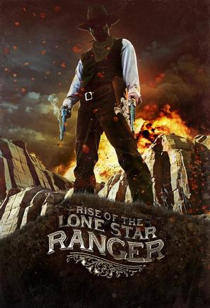 Rise of the Lonestar Ranger - Movie Poster (thumbnail)