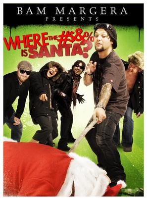 Bam Margera Presents: Where the #$&% Is Santa? - Movie Cover (thumbnail)