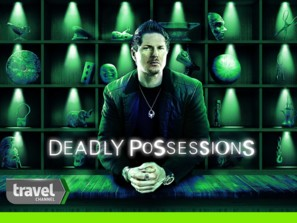 """Deadly Possessions"""