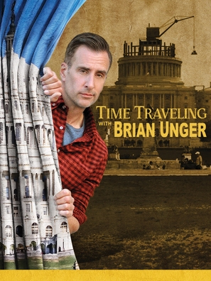 """Time Traveling with Brian Unger"" - Movie Poster (thumbnail)"