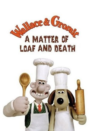 Wallace and Gromit in 'A Matter of Loaf and Death' - British Movie Poster (thumbnail)