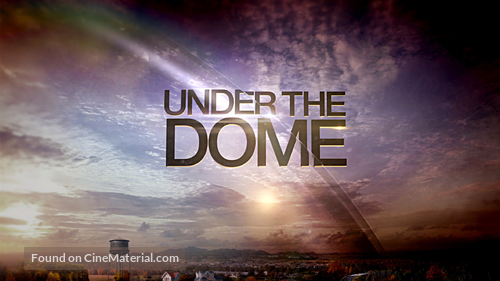 """""""Under the Dome"""" - poster"""